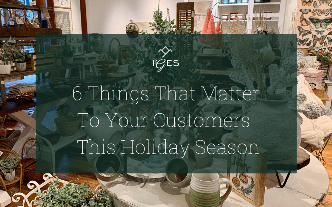 6 Things That Matter to Your Customers This Holiday Season