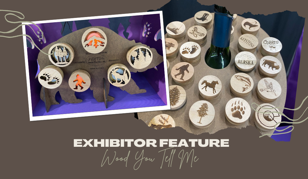 Exhibitor Feature: Wood You Tell Me